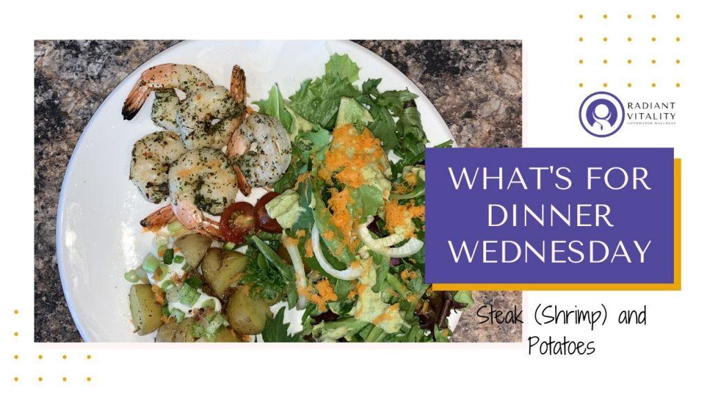 What's for Dinner Wednesday - Steak (Shrimp) and Potatoes