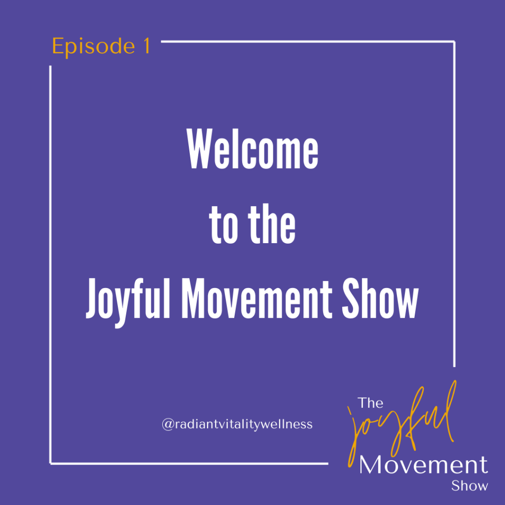 Episode 1: Welcome to The Joyful Movement Show