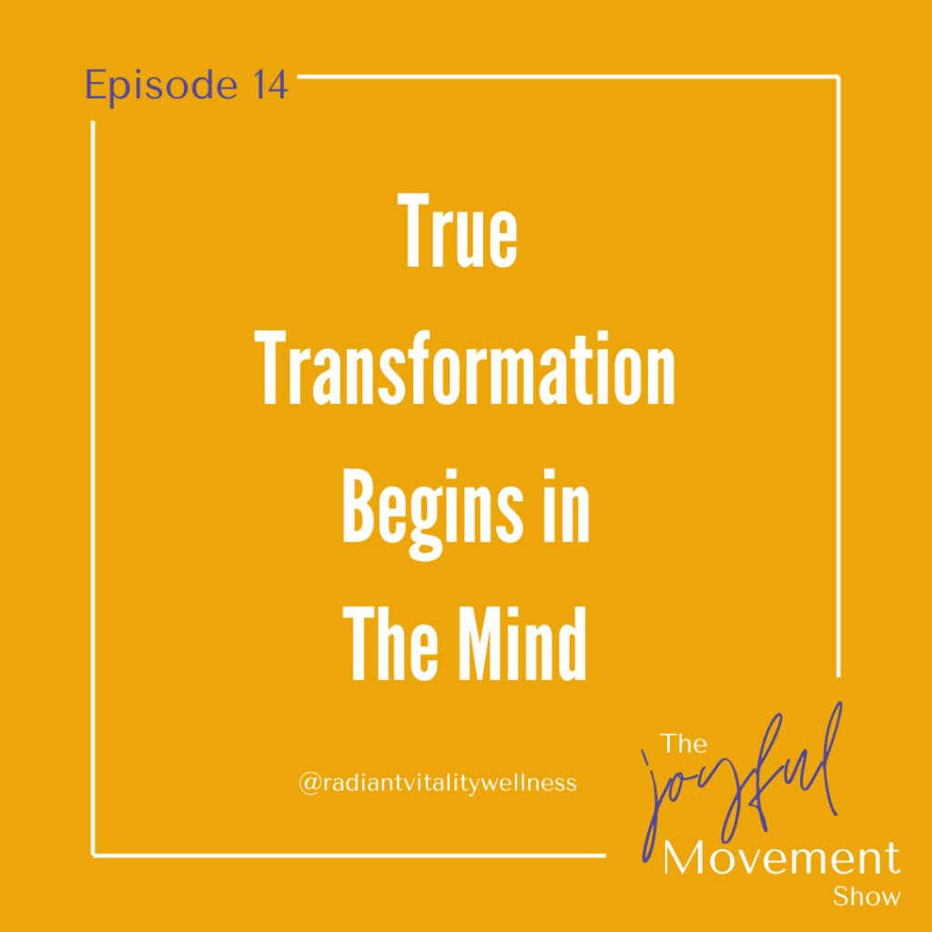 EP 14 - True Transformation Begins in the Mind