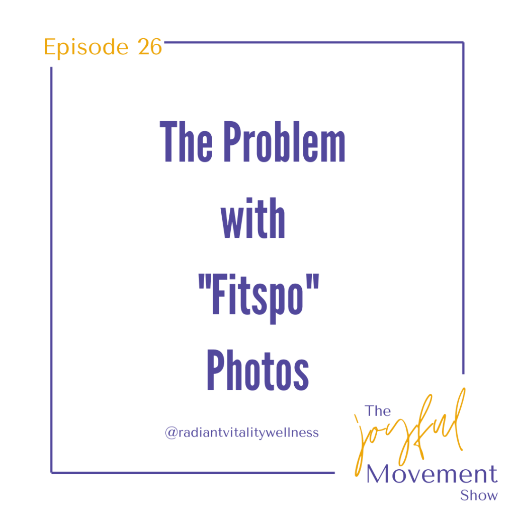 EP 26 - The Problem with Fitspo Photos