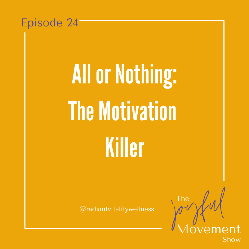 EP 24 - All or Nothing: The Motivation Killer