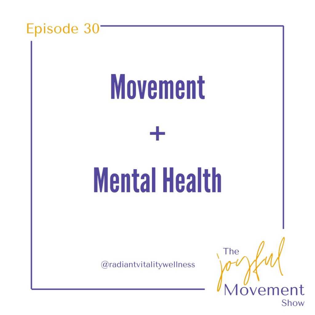 EP 30 - Movement + Mental Health