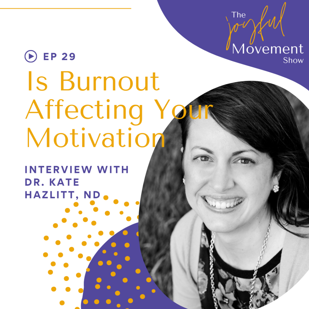 EP 29 - Is Burnout Affecting Your Motivation to Move?