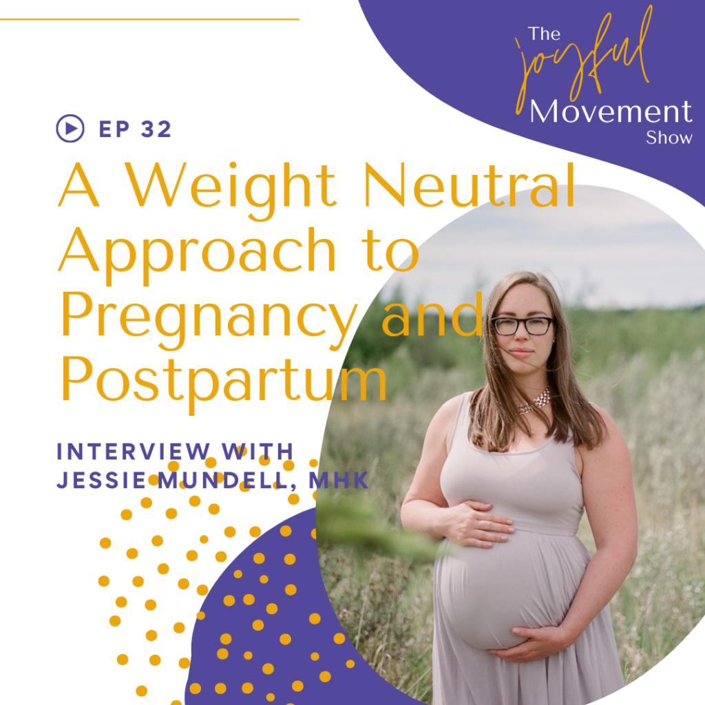 EP 32 A Weight Neutral Approach to Pregnancy and Postpartum Fitness