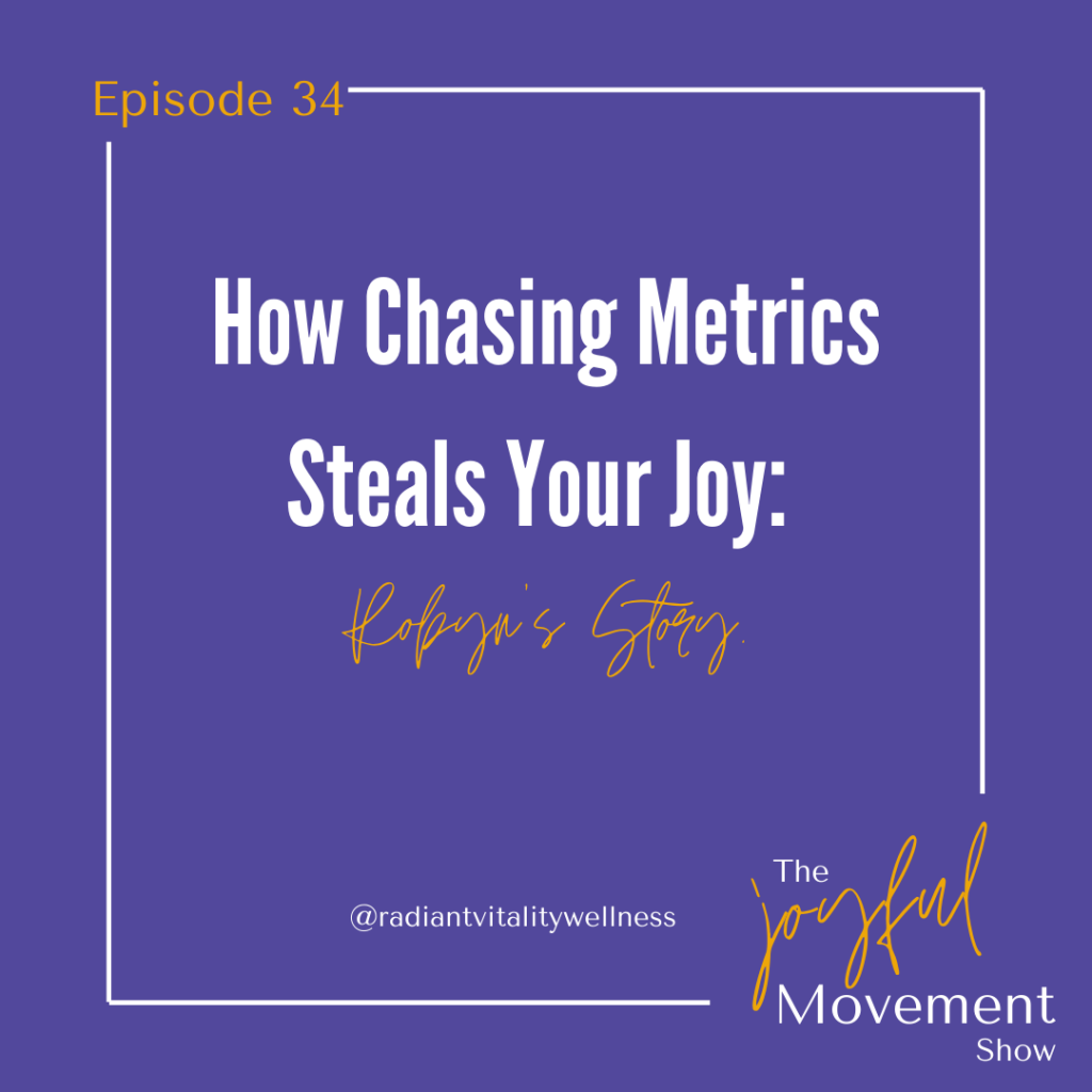 EP 34 How Chasing Metrics Steals Your Joy: Robyn's story