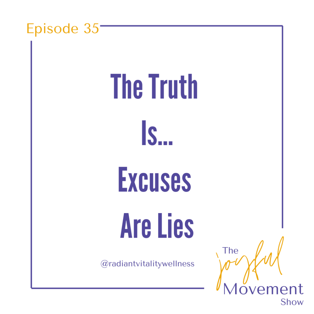 EP 35 - The Truth Is... Excuses Are Lies