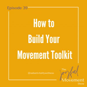 EP 39 - How to Build Your Movement Toolkit