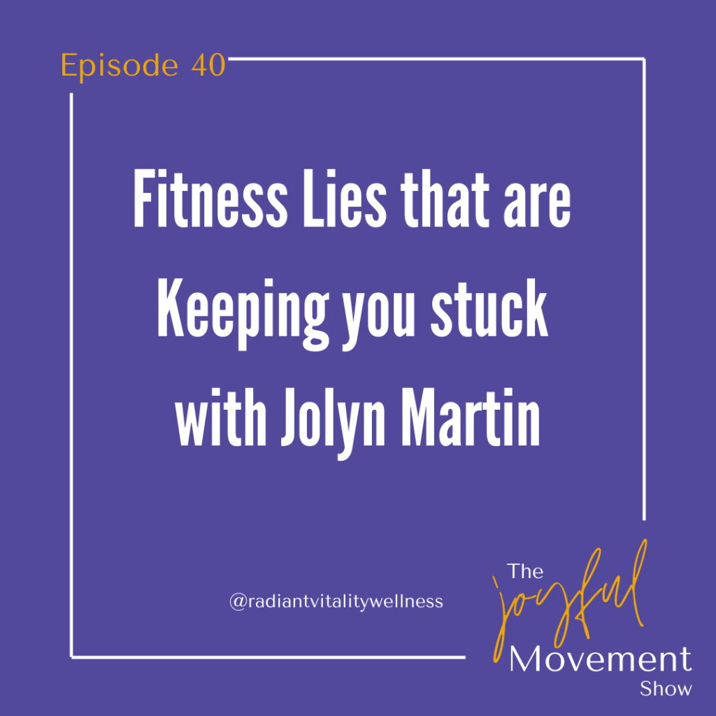 EP 40 Fitness Lies that are keeping you stuck with Jolyn Martin