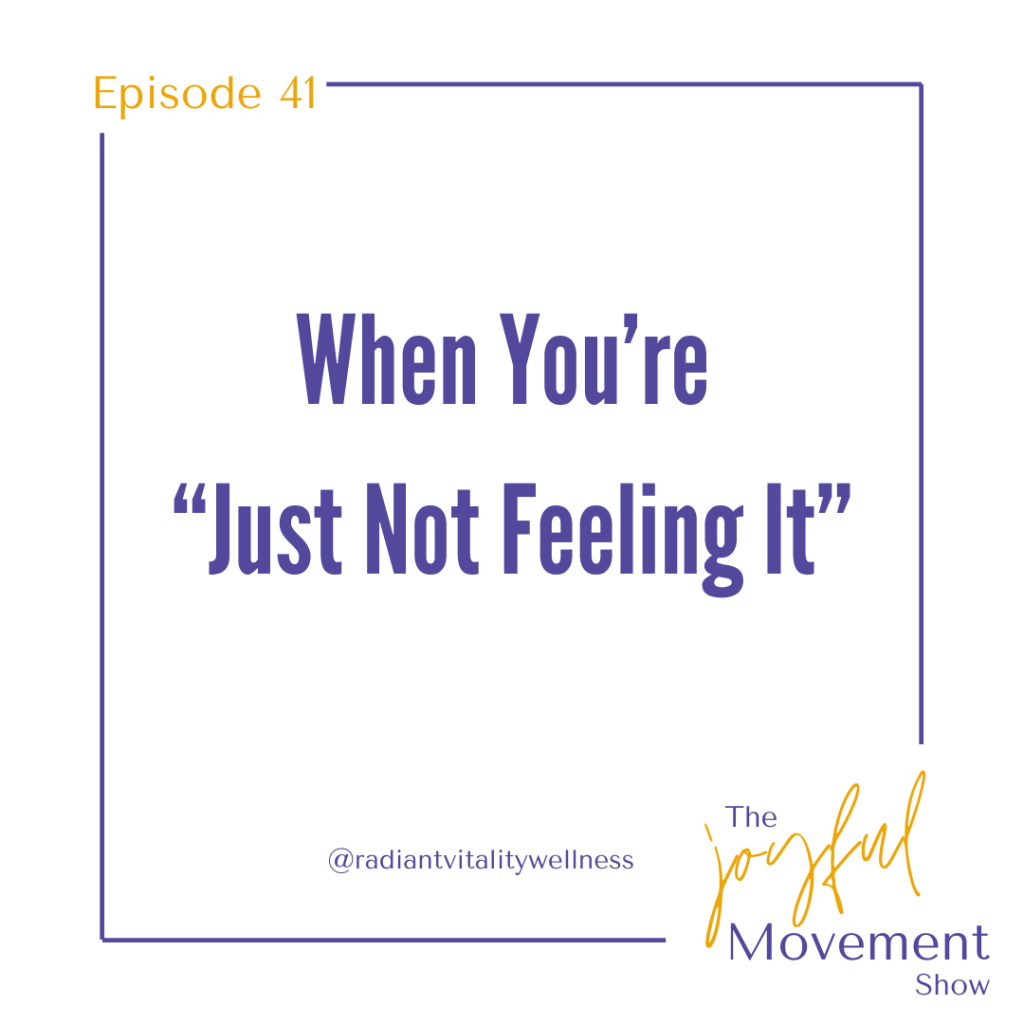 """Ep 41 - When You're """"Just Not Feeling It"""""""