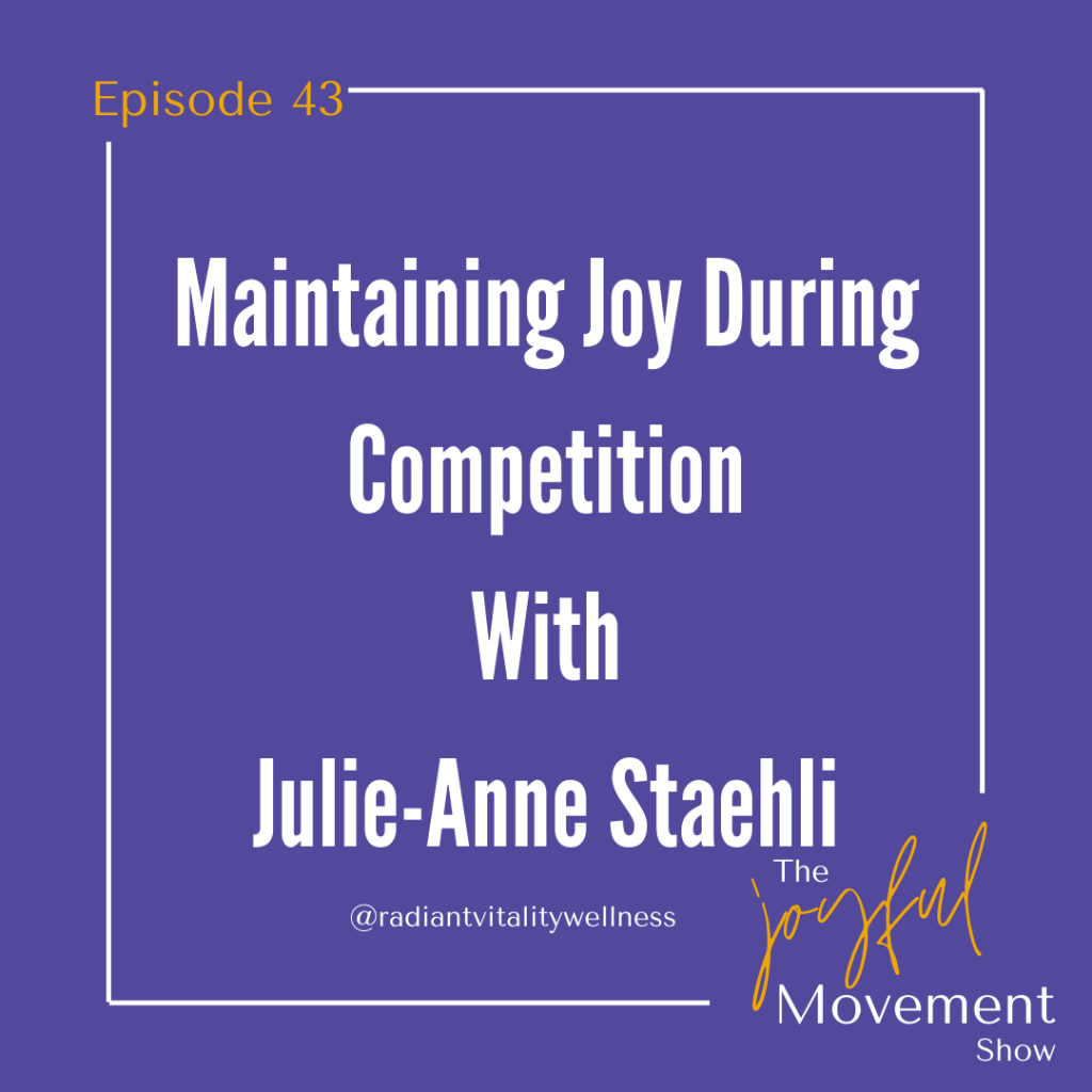 EP43 - Joyful Competition with Julie-Anne Staehli