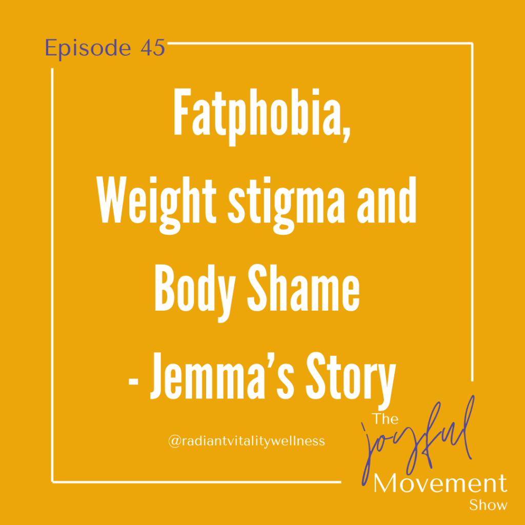 Episode 45 - Fatphobia, Weight stigma and Body Shame - Jemma's Story
