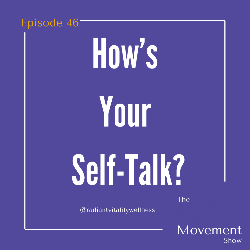 EP 46- How's Your Self-Talk?